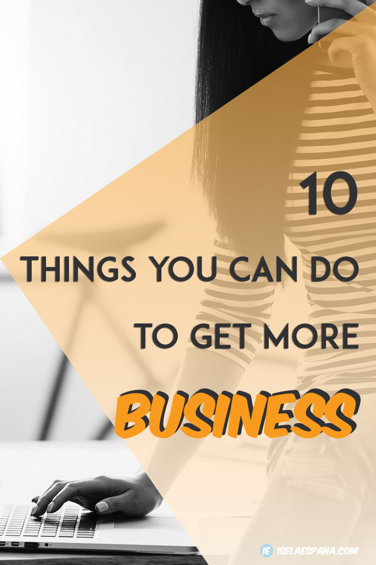 10 Things You Can Do To Get More Business