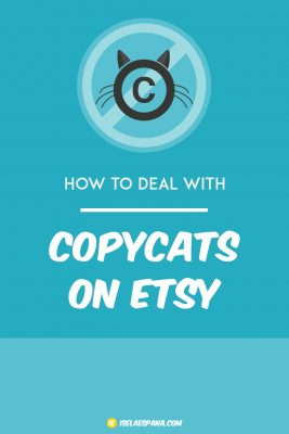 How to deal with Copycats on Etsy